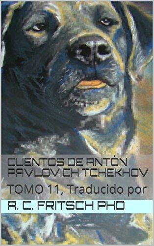 CUENTOS DE ANTÓN PAVLOVICH TCHEKHOV: TOMO 11, Traducido por (Literatura rusa) por A. C.  Fritsch PhD