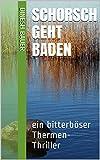 Schorsch geht Baden: ein bitterböser Thermen-Thriller (German Edition)