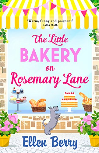 The Little Bakery on Rosemary Lane: The perfect feel-good read by [Berry, Ellen]