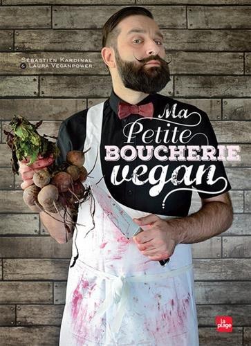 Ma petite boucherie vegan par Sebastien Kardinal