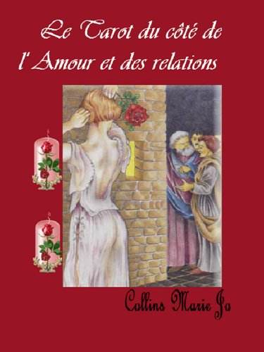 Le Tarot de l'Amour et des relations (Le Tarot du côté de .. t. 1)