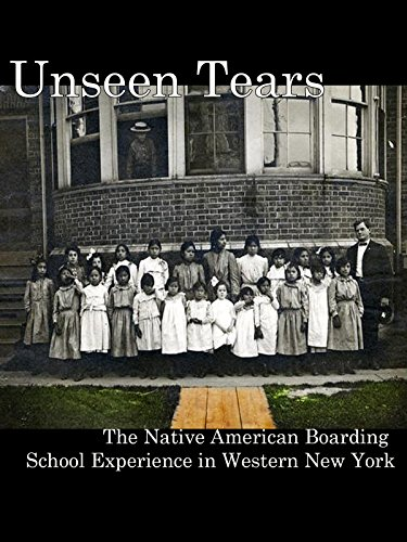Unseen Tears: The Native American Boarding School Experience in Western New York [OV] (School Western)