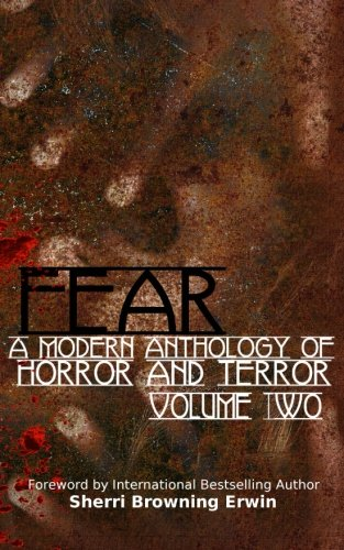 FEAR: A Modern Anthology Of Horror And Terror: Volume 2