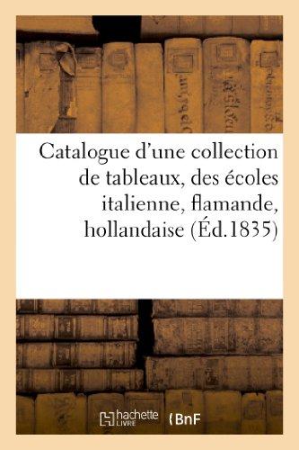 Catalogue d'une collection de tableaux des écoles italienne, flamande, hollandaise