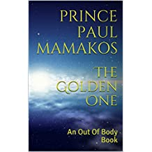 The Golden One: An Out Of Body Book (Oneness) (English Edition)
