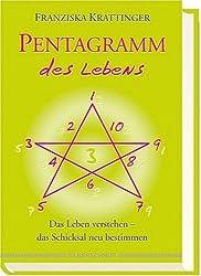 Pentagramm des Lebens. Das Leben verstehen, das Schicksal neu bestimmen