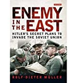[(Enemy in the East: Hitler's Secret Plans to Invade the Soviet Union)] [Author: Rolf-Dieter Müller] published on (February, 2015)