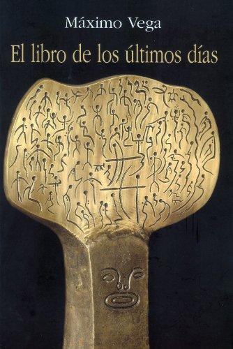 El Libro de los  Ultimos Días por Máximo Vega
