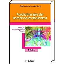 Psychotherapie der Borderline-Persönlichkeit: Manual zur psychodynamischen Therapie. Mit einem Anhang zur Praxis der TFP im deutschsprachigen Raum