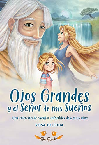 Ojos Grandes y el Señor de mis Sueños: Una colección de cuentos infantiles de 6 a 106 años (Spanish Edition)