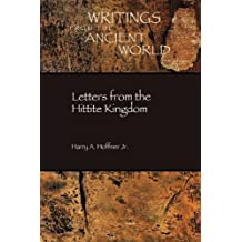 Letters from the Hittite Kingdom (Writings from the Ancient World)