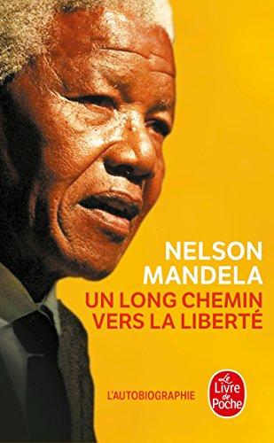 Un long chemin vers la liberté par Nelson Mandela
