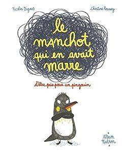 """Afficher """"Le Manchot qui en avait marre d'être pris pour un pingouin"""""""
