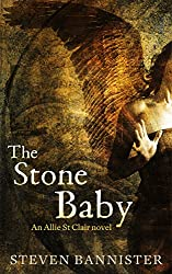 The Stone Baby: The 6th Allie St Clair Mystery Thriller (The Black Mystery Series)