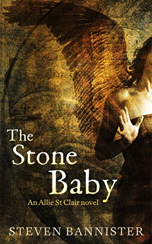 The Stone Baby: The 6th Allie St Clair Fantasy Thriller (The Black Mystery Series)