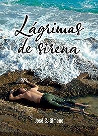 Lágrimas de Sirena par  José Carlos Gimeno Hurtado