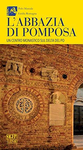 L'abbazia di Pomposa. Un centro monastico sul delta del Po