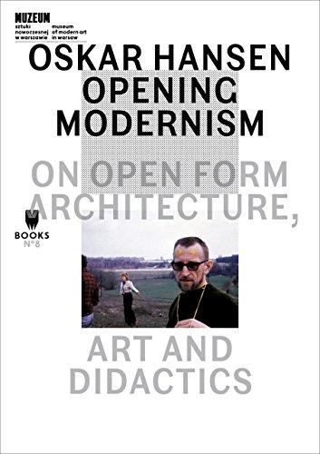 Oskar Hansen-opening Modernism: On Open Form Architecture, Art and Didactics (Museum of Modern Art in Warsaw - Museum Under Construction) by Aleksandra Kedziorek (27-Jun-2014) Paperback