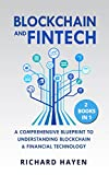 #4: Blockchain & FinTech: A Comprehensive Blueprint to Understanding Blockchain & Financial Technology. - Bitcoin, FinTech, Smart Contracts, Cryptocurrency. 2 Books in 1.