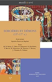 Sorcières et démons (15e-17e s.) (medi@evi. digital medieval folders) di [M.D. Bailey, C. Chène, B. Delaurenti, R. Kiechhefer, F. Mercier, M. Montesano, M. Ostorero, C. Renoux, J. Véronèse, R. Voltmer]