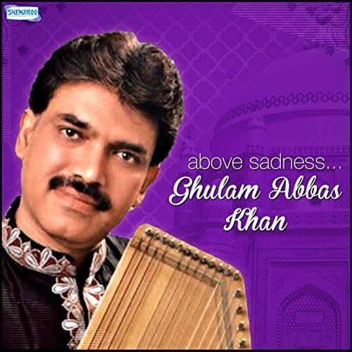 Above Sadness - Ghulam Abbas Khan