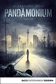Pandämonium - Die letzte Gefahr: Roman (German Edition) par [Odin, Alexander]