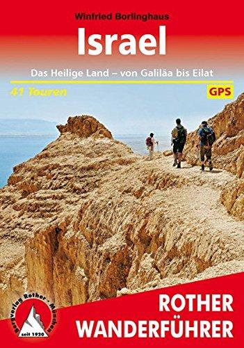 Israel: Das Heilige Land - von Galiläa bis Eilat. 41 Touren. Mit GPS-Tracks. (Rother Wanderführer)