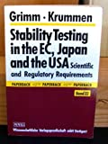 Stability Testing in the EC, Japan and the USA: Scientific and Regulatory Requirements (including the draft of the Harmonised Guideline for the EC, Japan and the USA)