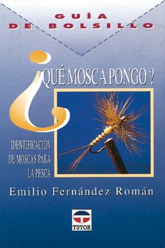Que Mosca Pongo? - Guia de Bolsillo por Emilio Fernández Román