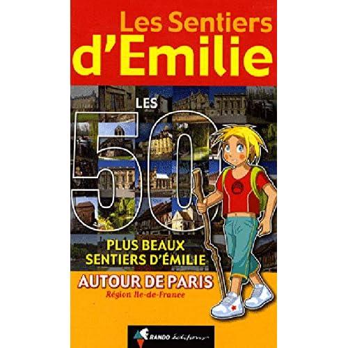 Les 50 plus beaux sentiers d'Emilie autour de Paris
