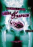 Liebe und Napalm: The Atrocity Exhibition. Milena Verlag