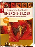 Das große Buch der Energie-Bilder: Die 50 besten Acryl-Motive von Alice Rögele. Mit großem Vorlagebogen