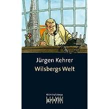 Wilsbergs Welt: Kurzgeschichten mit und ohne Wilsberg