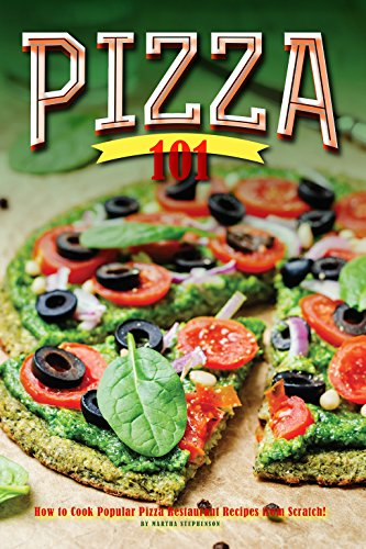 pizza-101-how-to-cook-popular-pizza-restaurant-recipes-from-scratch-english-edition