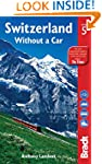 Switzerland without a Car (Bradt Trav...