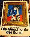 Die Geschichte der Kunst. Von den Anfängen bis zur Gegenwart - Ernst H. Gombrich