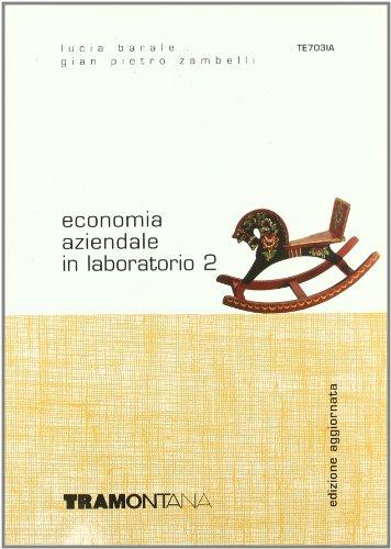 Economia aziendale in laboratorio. Per gli Ist. tecnici commerciali: 2