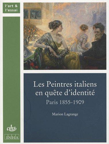 Les Peintres italiens en quête d'identité : Paris 1855-1909