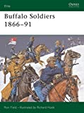 Buffalo Soldiers 1866-91 (Elite, Band 107)