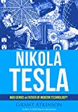 Nikola Tesla: Mad Genius or Father of Modern Technology?