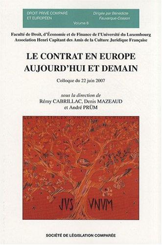 Le contrat en Europe aujourd'hui et demain : Colloque du 22 juin 2007