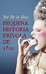 Pequeña Historia Frívola de 1700