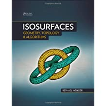 Isosurfaces: Geometry, Topology, and Algorithms