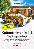 Kettentraktor in 1:6: Das Bauplan-Buch