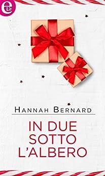 In due sotto l'albero (eLit) (Bianco Natale Vol. 3) di [Bernard, Hannah]