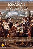 Breve Historia De Espana I Las Raices (Spanish Edition): (Versión sin solapas)