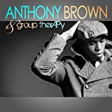 Anthony Brown & group therAPy by Anthony Brown & group therAPy (2012-08-03)