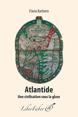 Atlantide. Civilisation sous la glace par Barbiero Flavio