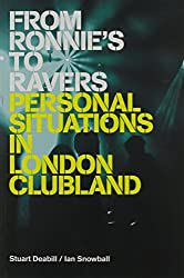 From Ronnies to Ravers: Personal Situations in London Clubland