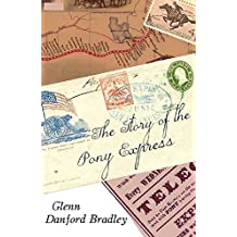The Story of the Pony Express (English Edition)